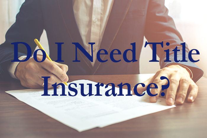 Do I need Title Insurance